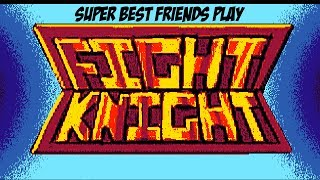 Super Best Friends Play Fight Knight