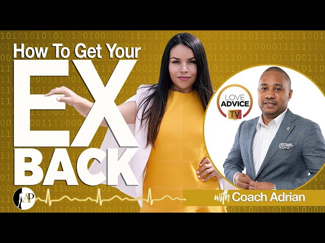 How To Get Your Ex Back! w/ Love Advice TV & Apollonia Ponti
