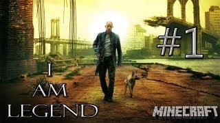 Minecraft: The Survival I Am Legend (Часть 1) [Начало. Разведка территории]