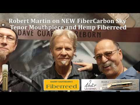 Robert Martin on NEW FiberCarbon Sky mouthpiece and Hemp Fiberreed.
