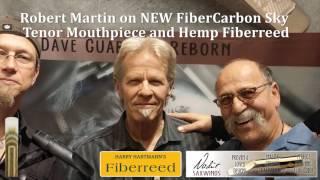 Robert Martin on NEW FiberCarbon Sky mouthpiece and Hemp Fiberreed.