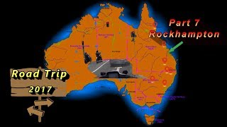 Road Trip 2017 - Part 7 - Rockhampton, Queensland Australia