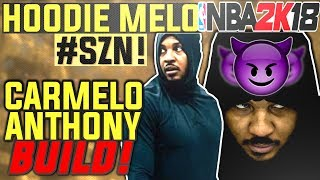 NBA 2K18 OFFICIAL HOODIE MELO MyPLAYER BUILD! HES A 3PT HESI-GOD! (CARMELO ANTHONY MY PLAYER)