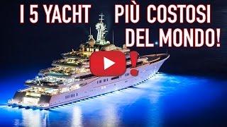 I 5 yacht più costosi del mondo - VIDEOPAZZESCHI Tv