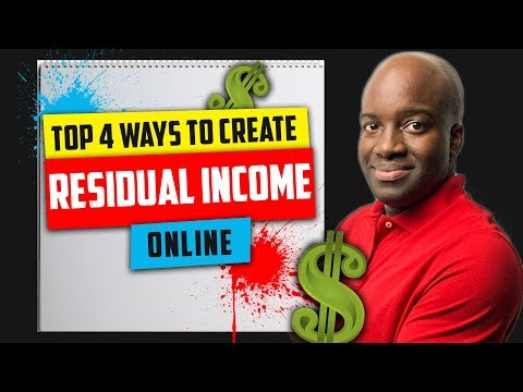 Top 4 Ways to Create Residual Income Online