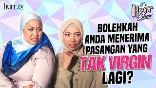 It's Hurr Show | Bolehkah Anda Terima Pasangan Yang Tak Virgin Lagi?!?