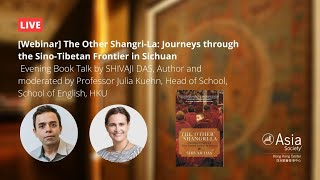 The Other Shangri-La: Journeys through the Sino-Tibetan Frontier in Sichuan
