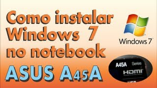 Instalar Windows 7 no note ASUS A45A HD