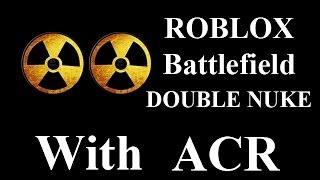 ROBLOX Battlefield 119 KS DOUBLE NUKE mit ACR von vm9