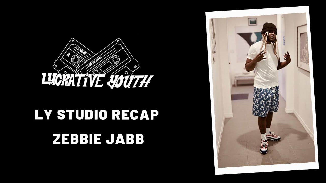 LY Studio Recap : Zebbie Jab