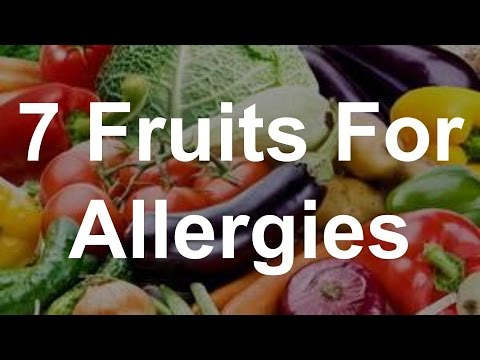 7 Fruits For Allergies – Foods That Help Allergies