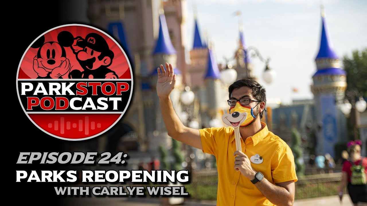 Theme Parks Reopening with Carlye Wisel - ParkStop Podcast: Episode 24