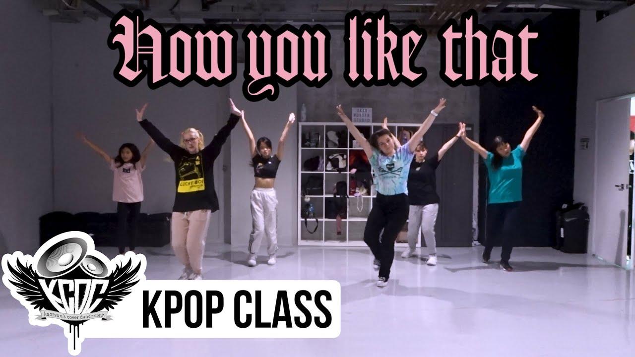 BLACKPINK - 'How You Like That' [KPOP Dance Class]