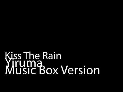 Kiss The Rain (Music Box Version) - Yiruma