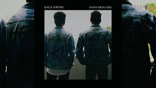 Black Aurora - Heavy Metal Kids