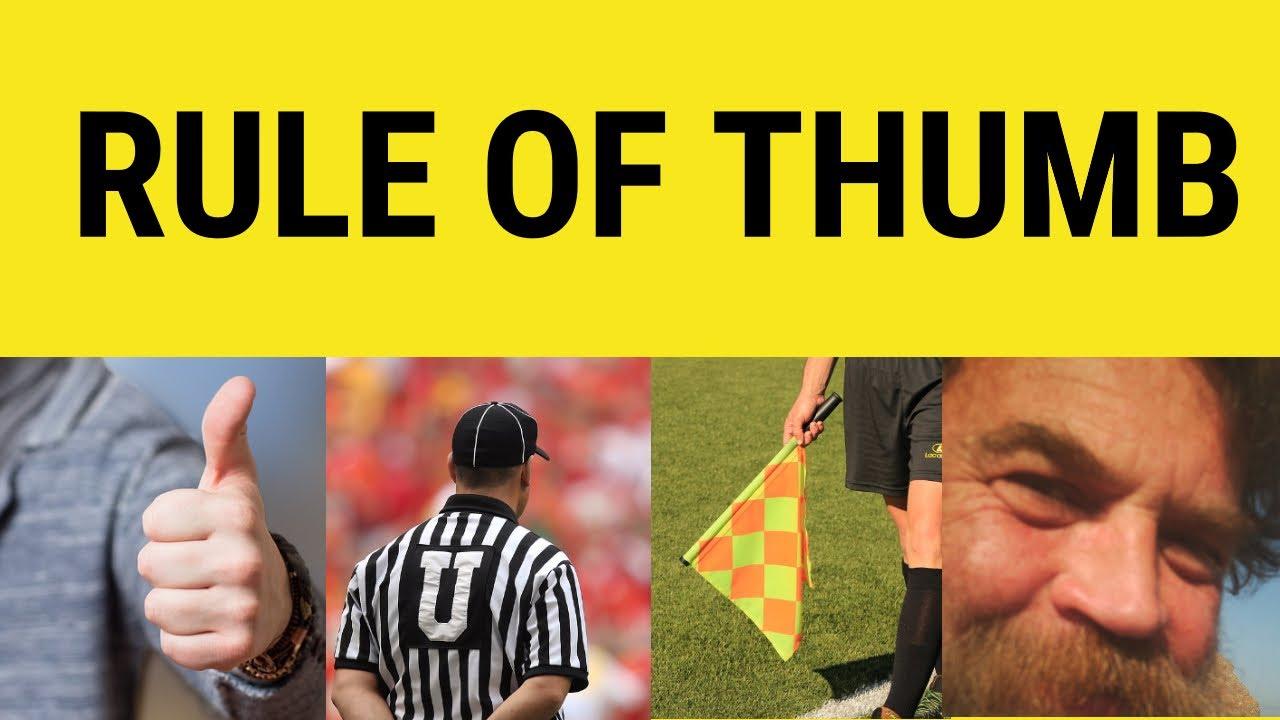 Rule Of Thumb - Rule of Thumb Meaning - Rule of Thumb