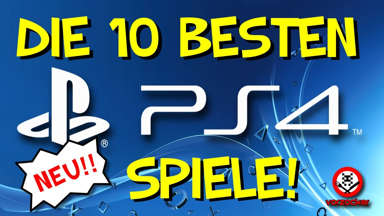 top 10 die besten spiele f r ps4 neu youtube. Black Bedroom Furniture Sets. Home Design Ideas