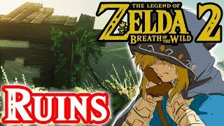 The Ruins of Hyrule in Zelda Breath of the Wild 2