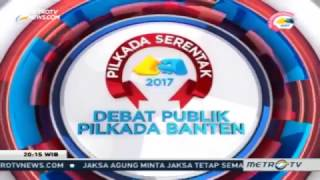 Debat Publik Pilkada Banten 2017 Putaran Pertama (Bagian 1)