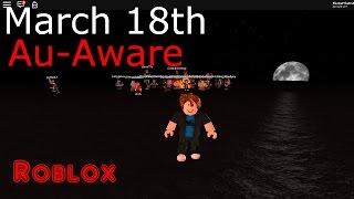 Au-Aware | March 18th Roblox