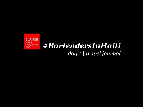 Bartenders in Haiti | day 1 | travel journal