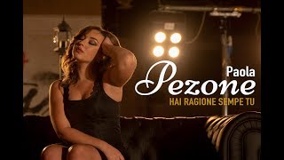 PAOLA PEZONE - HAI RAGIONE SEMPE TU (Videoclip ufficiale)