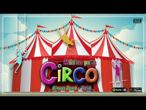 Circus Band. Música para Circo Vol.6 - Full Album
