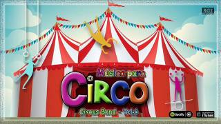 Circus Band. Música para Circo Vol.6 - Full Album