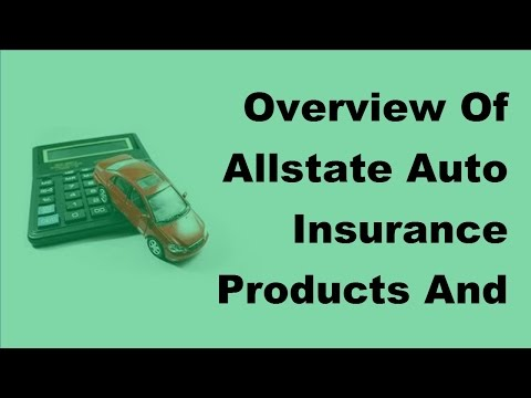 Overview Of Allstate Auto Insurance Products And Services -  2017 Auto Insurance Facts