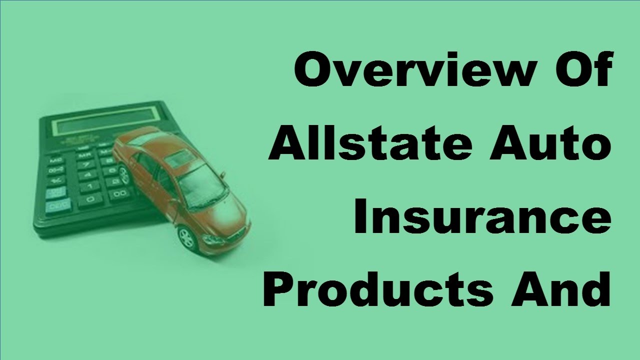 Allstate Auto Insurance Quote Overview Of Allstate Auto Insurance Products And Services  2017