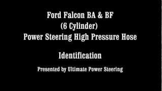 Ford Falcon BA & BF Power Steering High Pressure Hose Identification Video