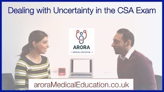 How to deal with UNCERTAINTY in the CSA Exam
