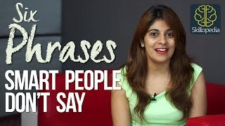 06 Phrases smart people don t say Improve communication skills business etiquettebe confident