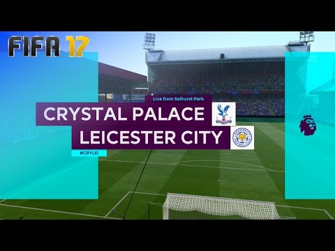 FIFA 17 - Crystal Palace vs. Leicester City @ Selhurst Park