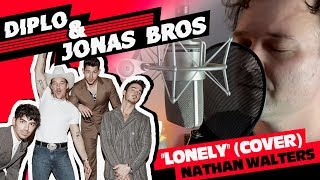 Diplo/Thomas Wesley/Jonas Brothers - Lonely Cover (by Nathan Walters)