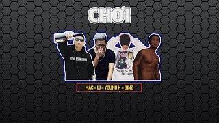 CHƠI - LJ x Binz x MAC x YoungH | 2014 | Video Lyrics