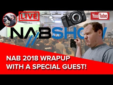 🔴 NAB 2018 LIVE Wrapup with Special Guest Devin Hansen  Aputure, Blackmagic, Kinefinity, and More