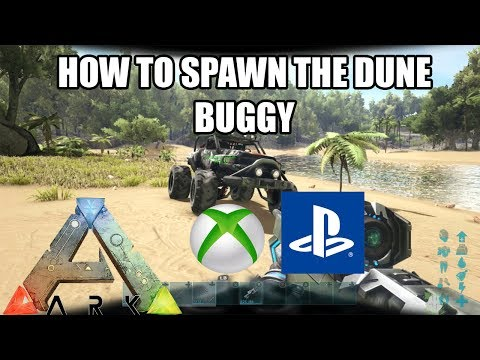 ARK: HOW TO SPAWN IN THE DUNE BUGGY ON CONSOLE! - XBOX/PS4 - (Ark Survival Evolved)