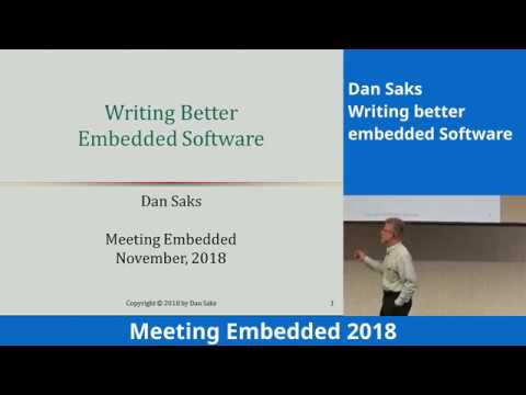 Writing Better Embedded Software - Dan Saks - Keynote Meeting Embedded 2018