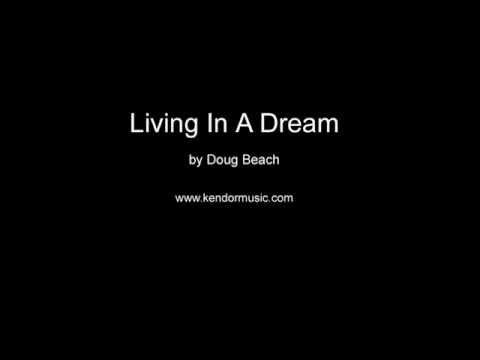Living In A Dream by Doug Beach