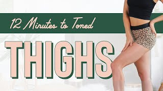 12 Minutes to Toned Thighs Workout