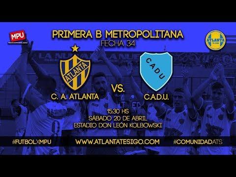 Atlanta vs CADU EN VIVO - Primera B 2018/19 - Fecha 34