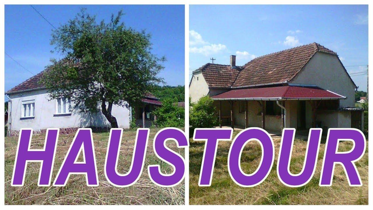 Haustour Vorher Unser Haus Grundstück In Ungarn Auswandern