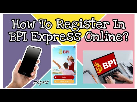 Видео: How To Register In BPI Express Online? 2020 | Cybersecurity Tips