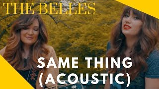 Same Thing (Acoustic)- The Belles (accompanied by Ron Cooley)
