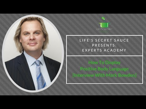 How To Display Confident Body Language [Interview With Mark Bowden]