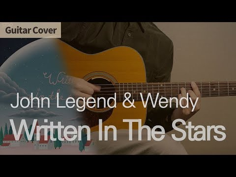 Written In The Stars - John Legend & Wendy (레드벨벳 웬디) | Guitar Cover Tab Chord Tutorial, 기타커버 코드 타브악보
