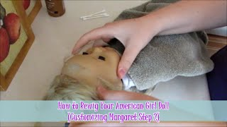 How to Rewig Your American Girl Doll (Customizing Margaret Step 2)