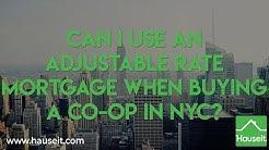 Can I Use an Adjustable Rate Mortgage When Buying a Co-op in NYC? [2019] | Hauseit