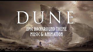 DUNE Music   Epic Background Theme   Music \u0026 Animation